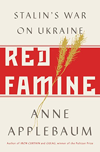 PDF [Download] Red Famine: Stalin's War on Ukraine By Anne ...