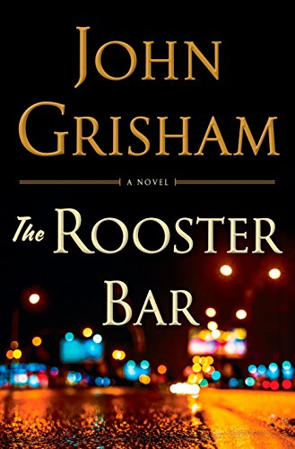 The rooster bar / John Grisham.