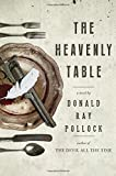 The Heavenly Table: A Novel, Pollock, Donald Ray
