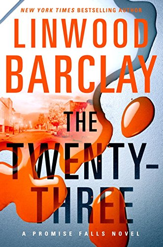 The Promise Falls. 3, The twenty-three / Linwood Barclay.