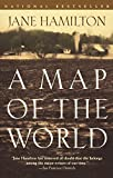 Cover Image of A Map of the World by Jane Hamilton published by Anchor Books