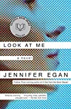 Cover Image of Look at Me: A Novel by Jennifer Egan published by Anchor Books