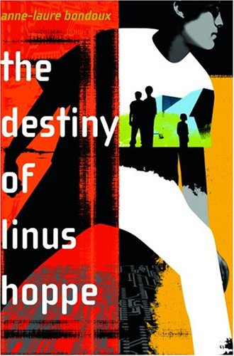 The Destiny of Linus Hoppe, Bondoux, Anne-Laure