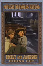 Emily and Jackson Hiding Out by Phyllis Reynolds Naylor