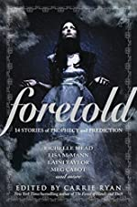 Foretold: 14 Stories of Prophecy and Prediction by Carrie Ryan