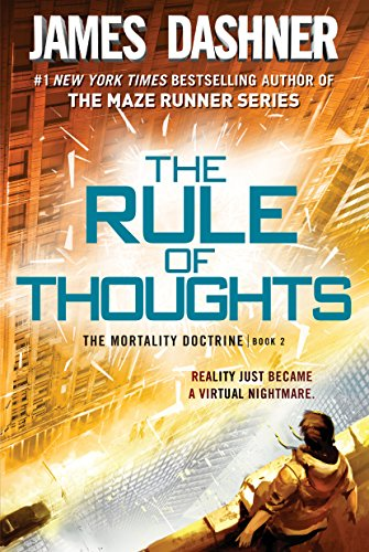 The mortality doctrine series. 2, The rule of thoughts / James Dashner.