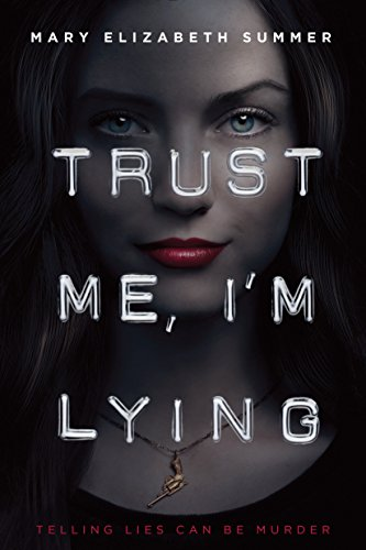 Trust me, i'm lying / Mary Elizabeth Summer.