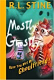 MOSTLY GHOSTLY #2: HAVE YOU MET MY GHOULFRIEND? (Mostly Ghostly)