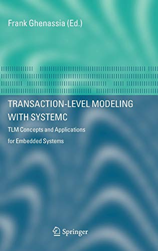Book Cover: Transaction-Level Modeling with Systemc: Tlm Concepts and Applications for Embed