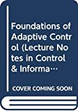 Foundations of adaptive control |