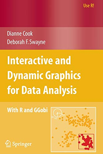 Interactive and Dynamic Graphics for Data Analysis: With R and GGobi (Use R!)