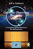 Guide to Observing Deep-Sky Objects: A Complete Global Resource for Astronomers (The Patrick Moore Practical Astronomy Series), Farinacci, Jeff