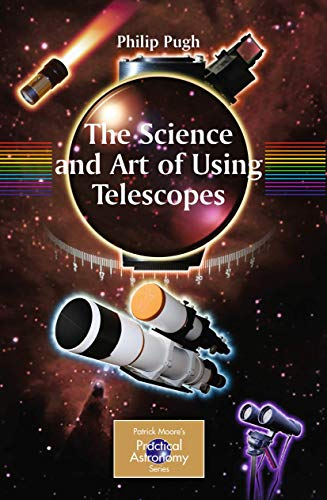 PDF The Science and Art of Using Telescopes The Patrick Moore Practical Astronomy Series