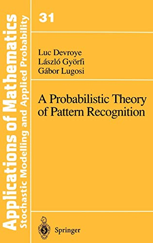 PDF A Probabilistic Theory of Pattern Recognition Stochastic Modelling and Applied Probability