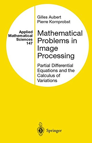 Mathematical Problems in Image Processing by Gilles Aubert (Foreword), Pierre Kornprobst