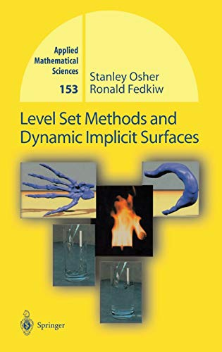 Level Set Methods and Dynamic Implicit Surfaces by Stanley J. Osher, Ronald P. Fedkiw
