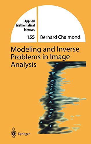 Modeling and Inverse Problems in Image Analysis by Bernard Chalmond, Kari A. Foster