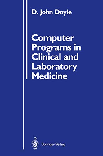 Computer Programs in Clinical and Laboratory Medicine - D. John Doyle