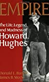 Empire: The Life, Legend, and Madness of Howard Hughes - book cover picture