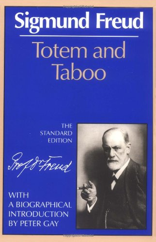 Totem and Taboo (The Standard Edition)  (Complete Psychological Works of Sigmund Freud), Sigmund Freud