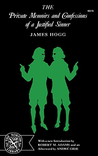 The Private Memoirs and Confessions of a Justified Sinner (The Norton Library, N515), Hogg, James