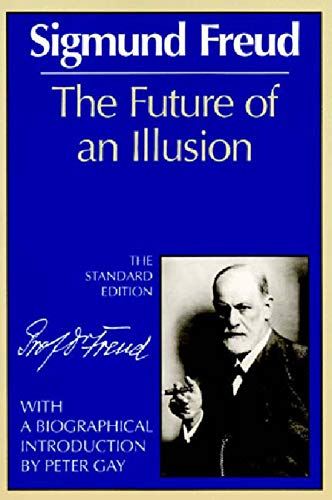 The Future of an Illusion, by Freud, S.