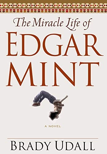 The Miracle Life of Edgar Mint, Udall, Brady