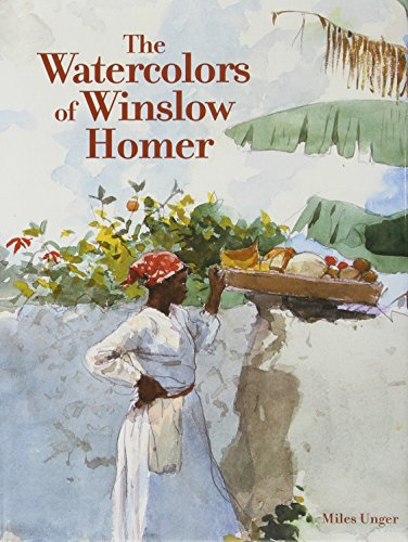 The Watercolors of Winslow Homer by Miles Unger, et al (Hardcover)