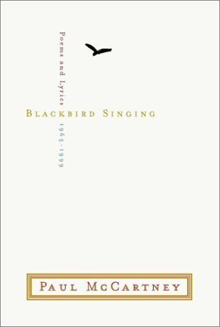 Blackbird Singing : Poems and Lyrics, 1965-1999, Paul McCartney