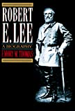 Robert E. Lee: A Biography - book cover picture
