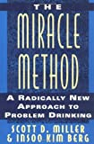 "The ""Miracle"" Method: A Radically New Approach to Problem Drinking - book cover picture"