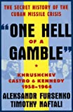 """One Hell of a Gamble"": Khrushchev, Castro, and Kennedy, 1958-1964 - book cover picture"