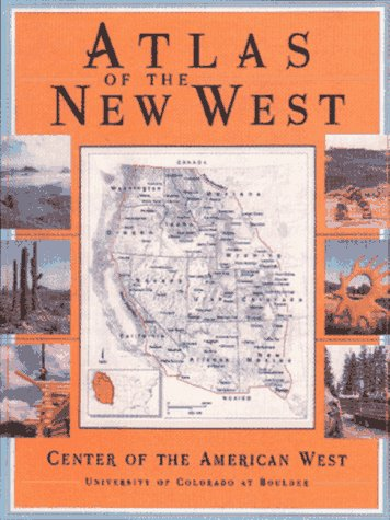 Atlas of the New West: Portrait of a Changing Region, Robb, James J.