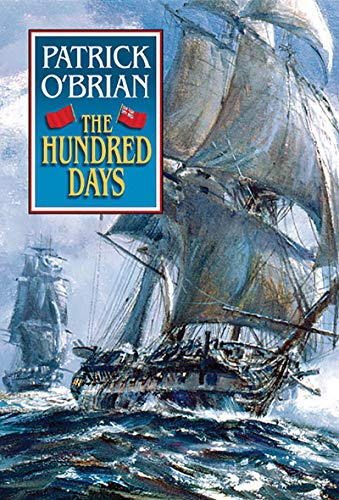 The Hundred Days (Aubrey/Maturin Vol. 19), O'Brian, Patrick