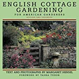 English Cottage Gardening: For American Gardeners, Revised Edition by Margaret Hensel, Tasha Tudor