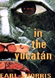 In the Yucatan: A Novel - book cover picture