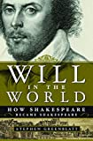 Will in the World: How Shakespeare Became Shakespeare - book cover picture