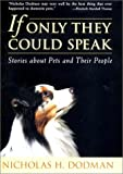 If Only They Could Speak: Stories About Pets and Their People