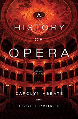 A History of Opera, Abbate, Carolyn; Parker, Roger