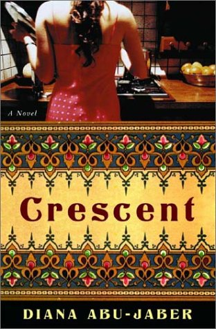 Crescent: A Novel, Abu-Jaber, Diana