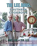 Book Cover: The Lee Bros. Southern Cookbook: Stories And Recipes For Southerners And Would-be Southerners by Ted Lee