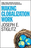 Buy Making Globalization Work from Amazon
