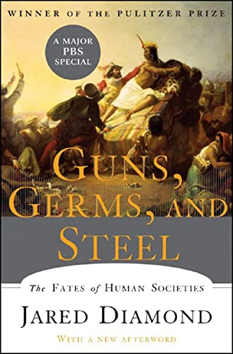 Guns, Germs, and Steel: The Fates of Human Societies, by Diamond, J.