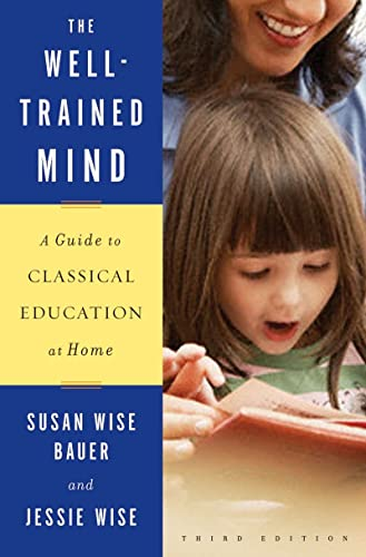 #10 – The Well-Trained Mind: A Guide to Classical Education at Home
