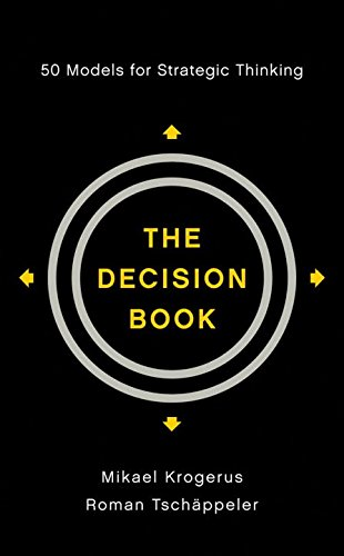The Decision Book : 50 Models for Strategic Thinking