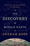 The Discovery of Middle Earth: Mapping the Lost World of the Celts by Graham Robb