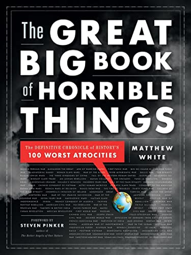 The Great Big Book of Horrible Things: The Definitive Chronicle of History
