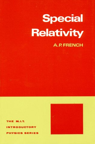 Special Relativity (M.I.T. Introductory Physics), French, A.P.