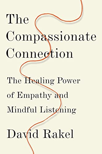 The Compassionate Connection by David Rakel, MD; with Susan K. Golant, MA