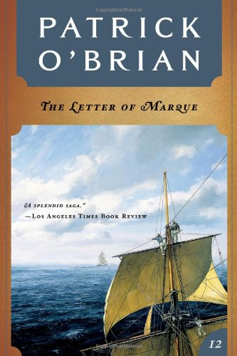 The Letter of Marque (Vol. Book 12)  (Aubrey/Maturin Novels), O'Brian, Patrick